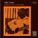 Free Again (Remastered)/Robert Pete Williams