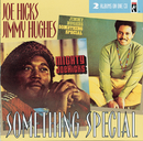 Something Special/Joe Hicks, Jimmy Hughes