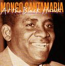 At The Black Hawk/Mongo Santamaria & His Orchestra