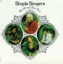 ビー・ホワット・ユー・アー/The Staple Singers