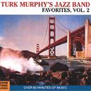 Turk Murphy's Jazz Band Favorites (Vol. 2)/Turk Murphy