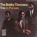 In Person/Bobby Timmons Trio