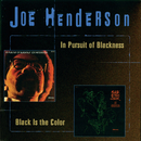 In Pursuit Of Blackness/Black Is The Color/Joe Henderson