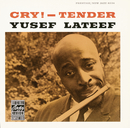 Cry! - Tender (Remastered)/Yusef Lateef