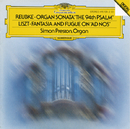 "Reubke: The 94th Psalm / Liszt: Fantasy and Fugue on ""Ad nos, ad salutarem undam""/Simon Preston"