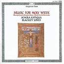 Music for Holy Week/Schola Antiqua