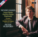 Mendelssohn: Organ Works/Peter Hurford