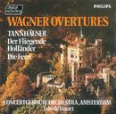 Wagner: Overtures/Royal Concertgebouw Orchestra, Edo de Waart