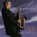 Summit Meeting/Eric Alexander