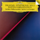 Brahms: Symphony No.2 In D Major, Op. 73; Variations On A Theme By Joseph Haydn, Op. 56a/Berliner Philharmoniker, Herbert von Karajan