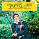 Loewe: Lieder (Selection); Frauenliebe, Op. 60/Brigitte Fassbaender, Cord Garben