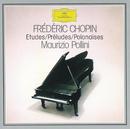 ショパン:練習曲全曲/24の前奏曲/ポロネーズ集/Maurizio Pollini