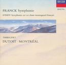 """Franck: Symphony in D minor/D'Indy: Symphonie sur un chant montagnard (""""Symphonie Cévénole"""")/Jean-Yves Thibaudet, Orchestre Symphonique de Montréal, Charles Dutoit"""