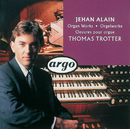 Jehan Alain: Organ Works/Thomas Trotter