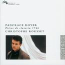 Royer: Pièces de Clavecin, 1746/Christophe Rousset