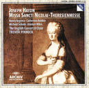Haydn: Missa Sancti Nicolai; Theresienmesse/The English Concert, Trevor Pinnock