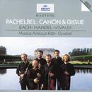 パッヘルベル:カノンとジーグ 他/Musica Antiqua Köln, Reinhard Goebel