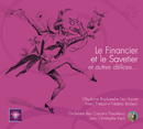 Offenbach: Le Financier et le Savetier et autres délices.../Ghyslaine Raphanel, Eric Huchet, Franck Thézan, Frédéric Bialecki, Orchestre Pasdeloup, Jean-Christophe Keck