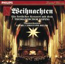 Weihnachten - Ein festliches Konzert mit dem Thomanerchor Leipzig/Thomanerchor Leipzig, Georg Christoph Biller