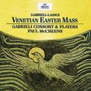 「マクリーシュ/ヴェネツィアの復活祭ミサ」/Gabrieli Consort, Paul McCreesh