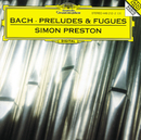 J.S. Bach: Preludes and Fugues/Simon Preston