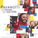Pavarotti & Friends for War Child/Luciano Pavarotti, Eric Clapton, Sheryl Crow, Elton John, Liza Minnelli