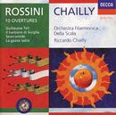 ロッシーニ:序曲集/Orchestra del Teatro alla Scala di Milano, Riccardo Chailly
