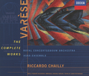Varèse: The Complete Works (2 CDs)/Various Artists, Royal Concertgebouw Orchestra, Riccardo Chailly, Asko Ensemble