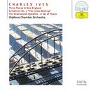アイヴス:「ニュー・イングランドの3つの場所」、他/Orpheus Chamber Orchestra