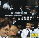 「ドレスデン聖十字架合唱団/O MUSICA」/Dresdner Kreuzchor, Roderich Kreile