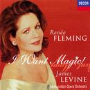 アイ・ウォント・マジック~アメリカ・アリア集/Renée Fleming, Metropolitan Opera Orchestra, James Levine