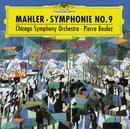 マーラー:交響曲第9番/Chicago Symphony Orchestra, Pierre Boulez