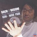 バッハ/ブゾーニ:ピアノ・トランスクリプションズ/Kun-Woo Paik