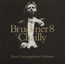 Bruckner: Symphony No.8/Royal Concertgebouw Orchestra, Riccardo Chailly