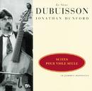 Dubuisson - Suites pour viole seule en gammes montantes/Jonathan Dunford