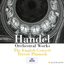 Handel: Orchestral Works (6 CDs)/The English Concert, Trevor Pinnock