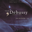 Debussy - Oeuvres pour piano/Jean-Joël Barbier
