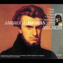 A. Thomas - Mignon (Complete)/Stéphane Denève, Theatre Francais De La Musique, Choeur Du Theatre Francais De La Musique, Nicole Maison, Ensemble Harmonia Nova