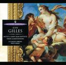 Gilles: Motet à St Jean Baptiste / Trois Lamentations/Le Concert Spirituel, Herve Niquet, Veronique Gens, Jean-Paul Fouchécourt, Douglas Nasrawi, Jean Louis Paya