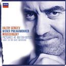 ムソルグスキー:展覧会の絵/禿山の一夜、他/Wiener Philharmoniker, Valery Gergiev