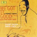 We got it good/André Previn, David Finck
