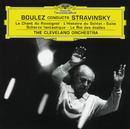 Stravinsky: Le Chant du Rossignol; L'Histoire du Soldat Suite/The Cleveland Orchestra, Pierre Boulez, The Cleveland Orchestra Chorus