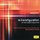 Messiaen: La Transfiguration de Notre-Seigneus Jésus-Christ/Orchestre Philharmonique de Radio France, Myung Whun Chung