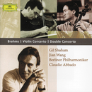 Brahms: Violin Concerto; Double Concerto/Gil Shaham, Jian Wang, Berliner Philharmoniker, Claudio Abbado
