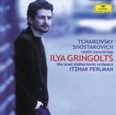 チャイコフスキー:ヴァイオリン協奏曲、ショスタコーヴィチ:ヴァイオリン協奏曲/Ilya Gringolts, Israel Philharmonic Orchestra, Itzhak Perlman