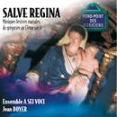 Salve regina-Musiques festives mariales du grégorien au 17e siècle/Jean Boyer, A Sei Voci