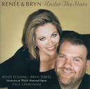 アンダー・ザ・スターズ/Renée Fleming, Bryn Terfel, Orchestra of the Welsh National Opera, Paul Gemignani