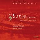 Satie: Pièces pour piano/Francis Poulenc, Jacques Février, Pierre Bertin