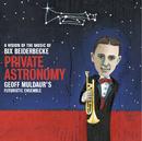 Private Astronomy - Geoff Muldaur / Bix Beiderbecke/Geoff Muldaur's Futuristic Ensemble