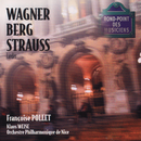 Wagner/Berg/Strauss: Lieder/Françoise Pollet, Orchestre Philharmonique de Nice, Klaus Weise